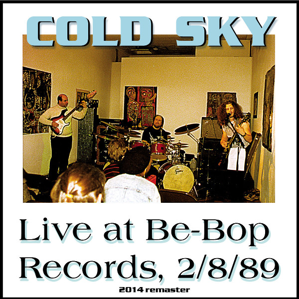 Cold Sky — Live at Be-Bop Records, 2/8/89