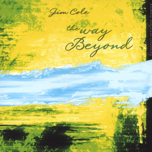 Jim Cole — The Way Beyond