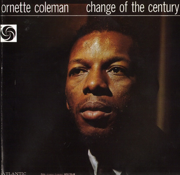 Ornette Coleman — Change of the Century