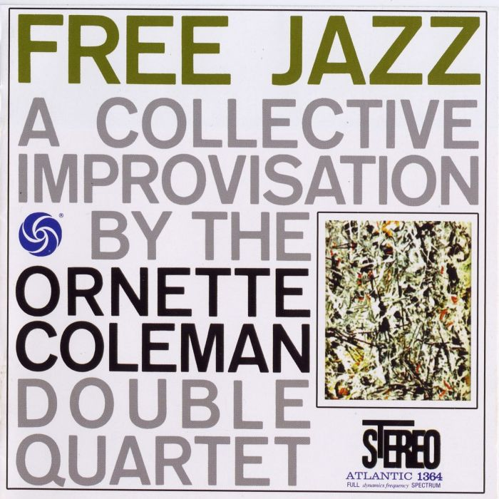 The Ornette Coleman Double Quartet — Free Jazz