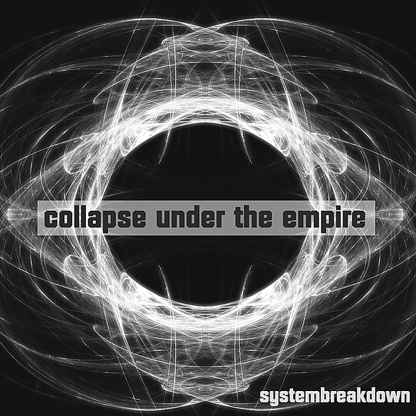 Collapse under the Empire — Systembreakdown
