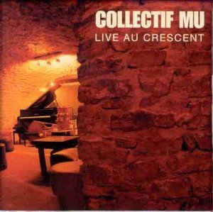 Collectif Mu — Live au Crescent