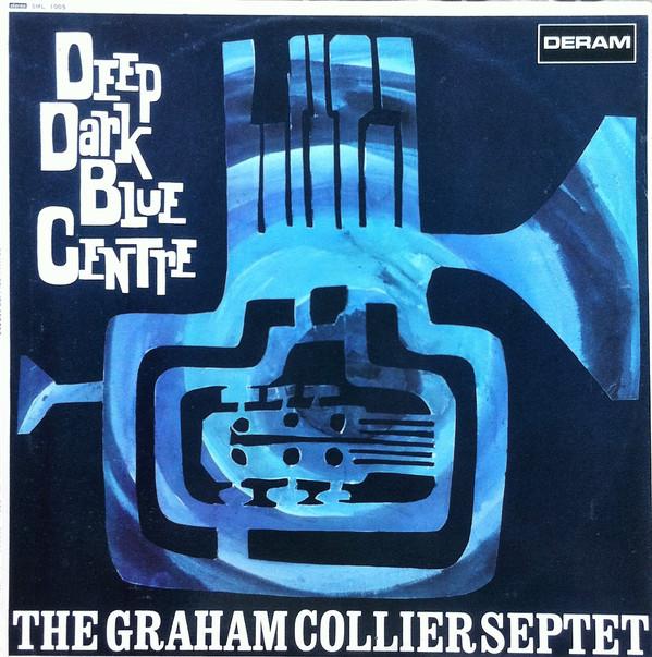 The Graham Collier Sextet — Deep Dark Blue Centre