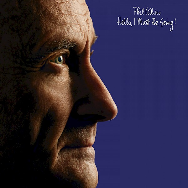Phil Collins — Hello, I Must Be Going!