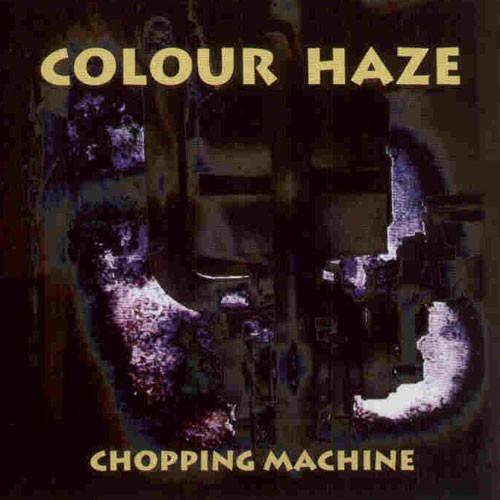 Colour Haze — Chopping Machine