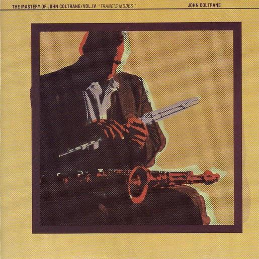 John Coltrane — The Mastery of John Coltrane Vol. IV - Trane's Modes