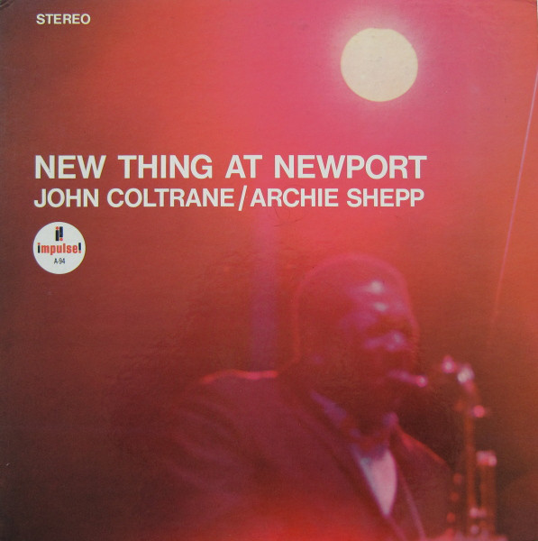 John Coltrane / Archie Shepp — New Thing at Newport