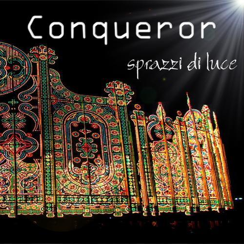 Conqueror — Sprazzi di Luce