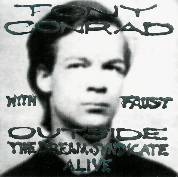 Tony Conrad with Faust — Outside the Dream Syndicate - Alive