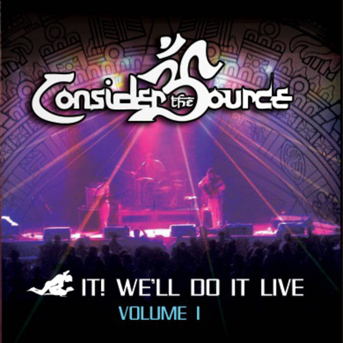 Consider the Source — F**k it! We'll Do It Live - Volume 1