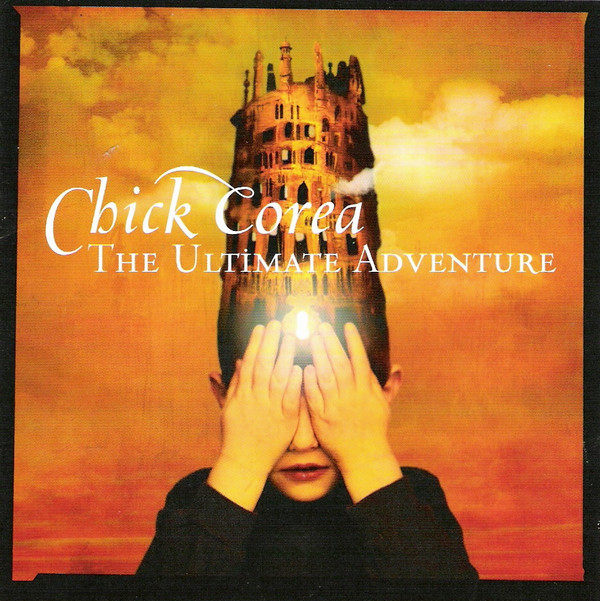 Chick Corea — The Ultimate Adventure