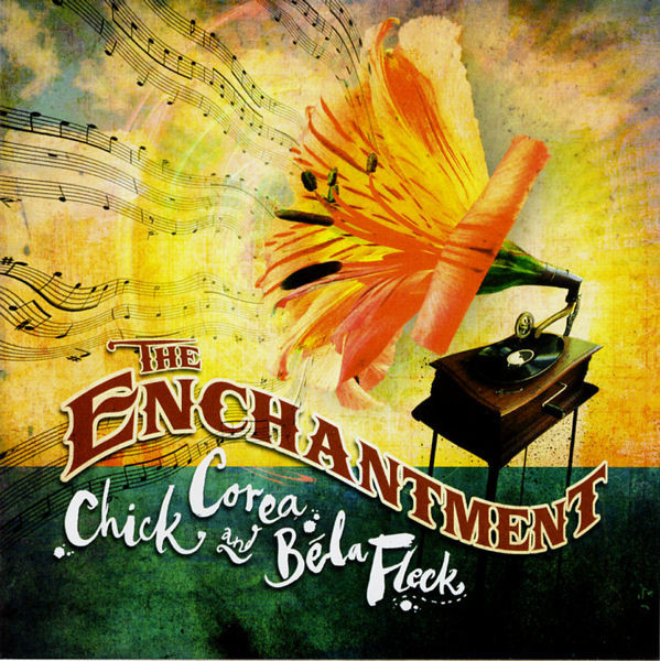 Chick Corea & Béla Fleck — The Enchantment