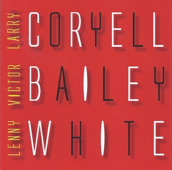 Larry Coryell / Victor Bailey / Lenny White — Electric