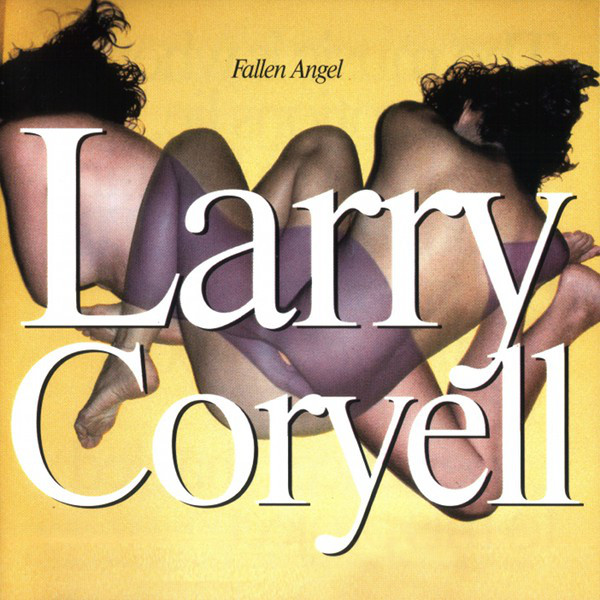 Larry Coryell — Fallen Angel