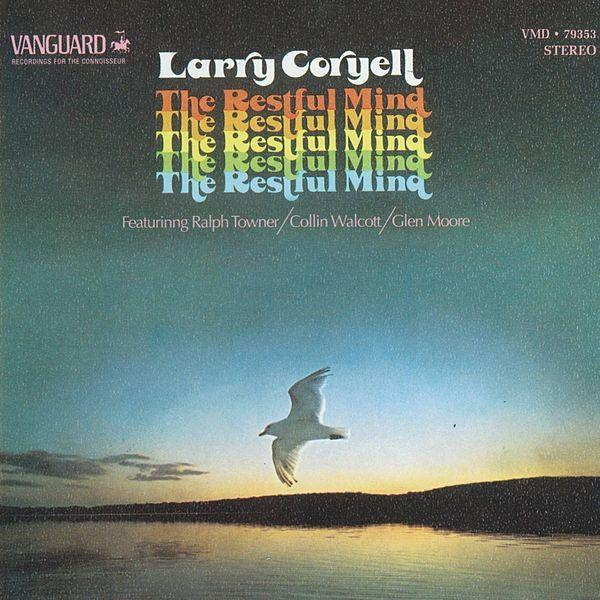 Larry Coryell — The Restful Mind