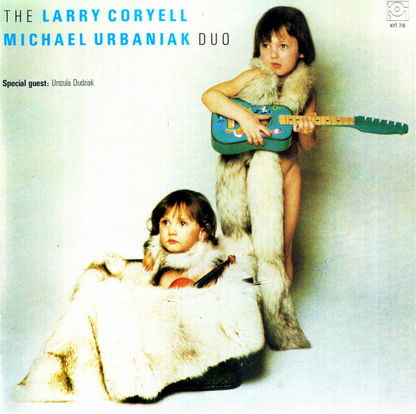 The Larry Coryell / Michael Urbaniak Duo — The Larry Coryell / Michael Urbaniak Duo