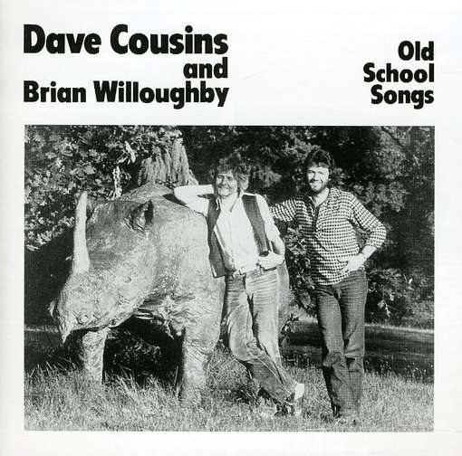 Dave Cousins and Brian Willoughby — Old School Songs