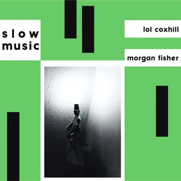 Lol Coxhill / Morgan Fisher — Slow Music