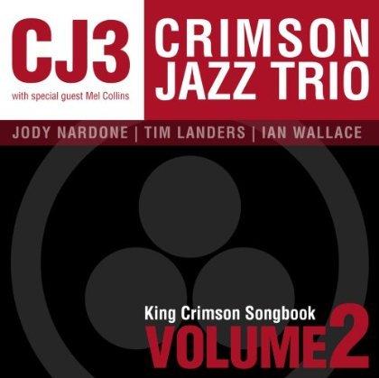 Crimson Jazz Trio — King Crimson Songbook Volume 2