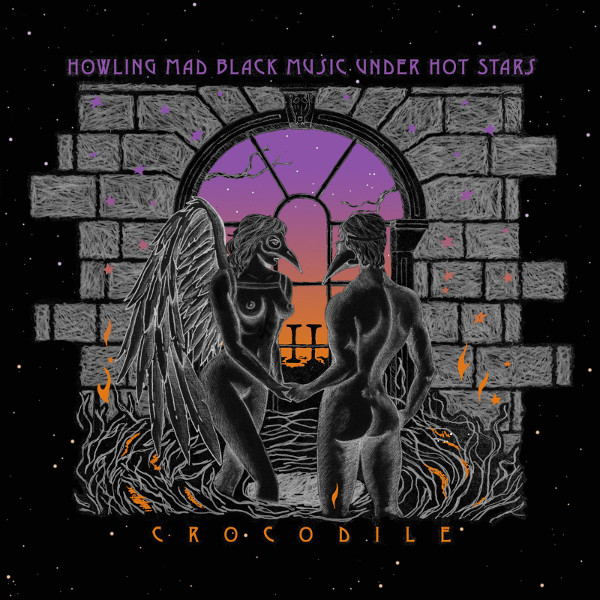 Crocodile — Howling Mad Black Music under Hot Stars