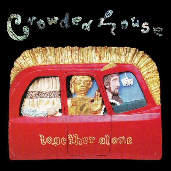 Crowded House — Together Alone