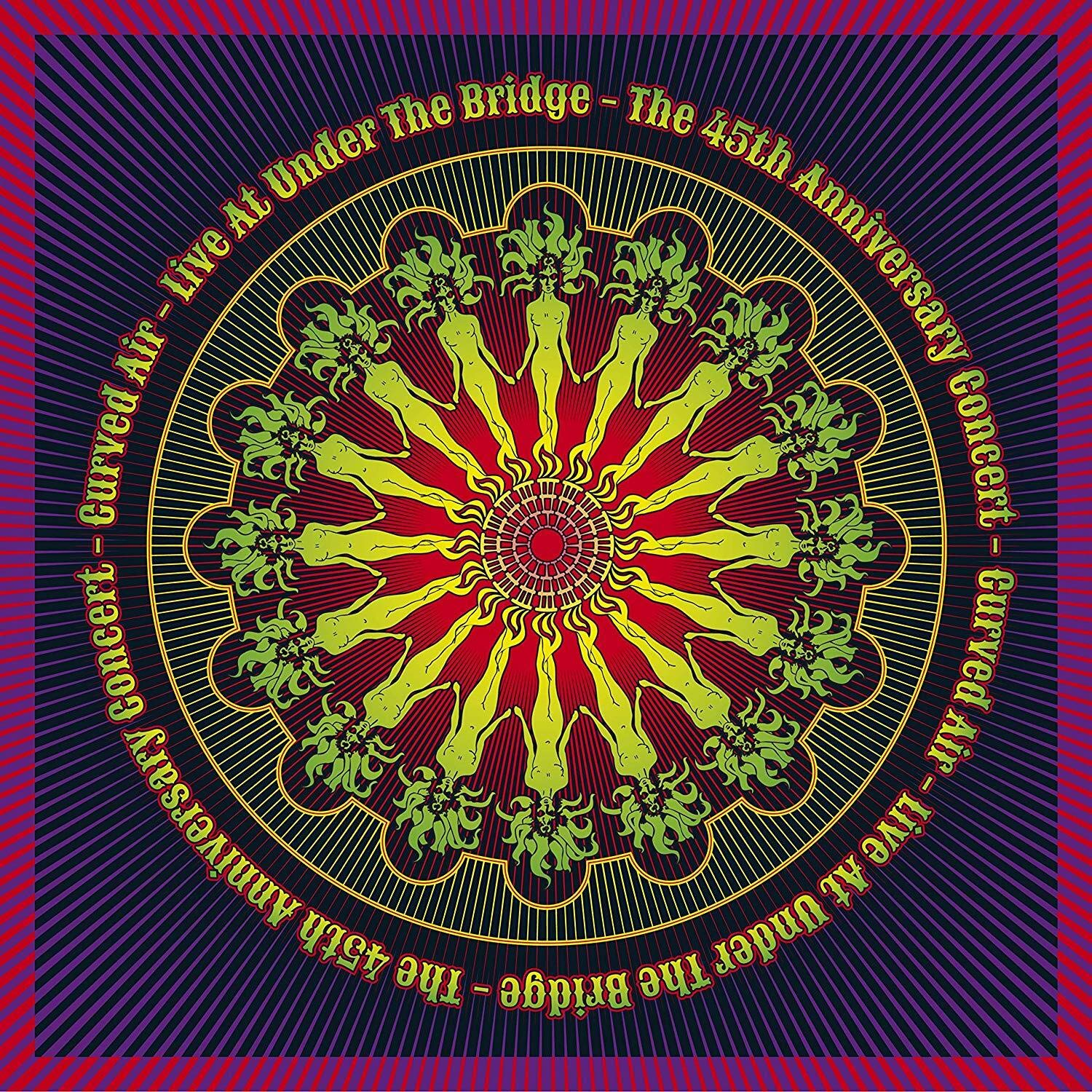 Curved Air — Live at Under the Bridge - The 45th Anniversary Concert