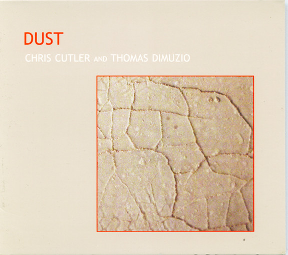 Chris Cutler and Thomas Dimuzio — Dust