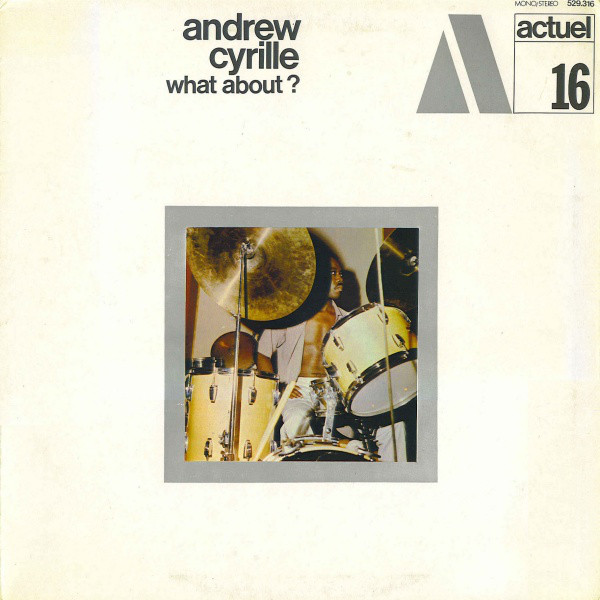 Andrew Cyrille — What About?