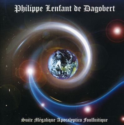 Suite Mégalique Apocalyptico Foulfuitique Cover art