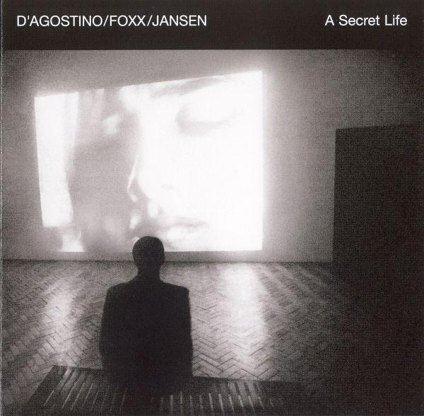 D'Agostino / Foxx / Jansen — A Secret Life