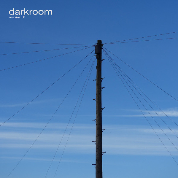 Darkroom — New River EP