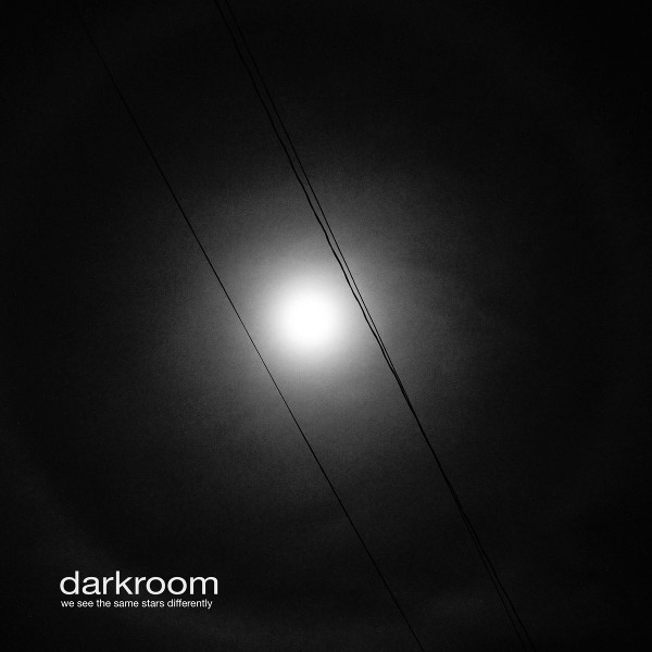 Darkroom — We See the Same Stars Differently