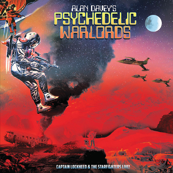 Alan Davey's Psychedelic Warlords — Captain Lockheed and the Starfighters Live!