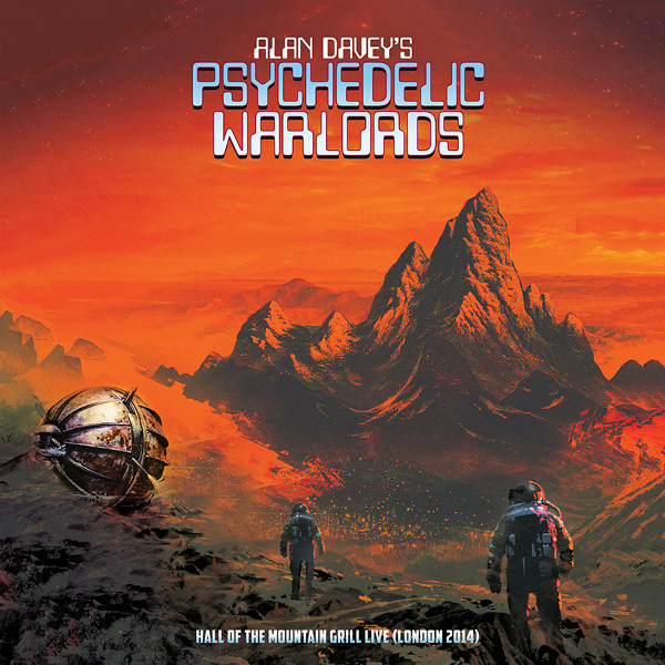 Alan Davey's Psychedelic Warlords — Hall of the Mountain Grill Live (London 2014)
