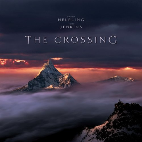 David Helpling & Jon Jenkins — The Crossing