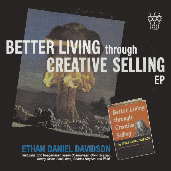 Ethan Daniel Davidson — Better Living through Creative Selling