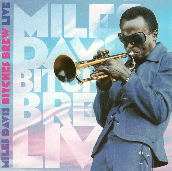 Miles Davis — Bitches Brew Live