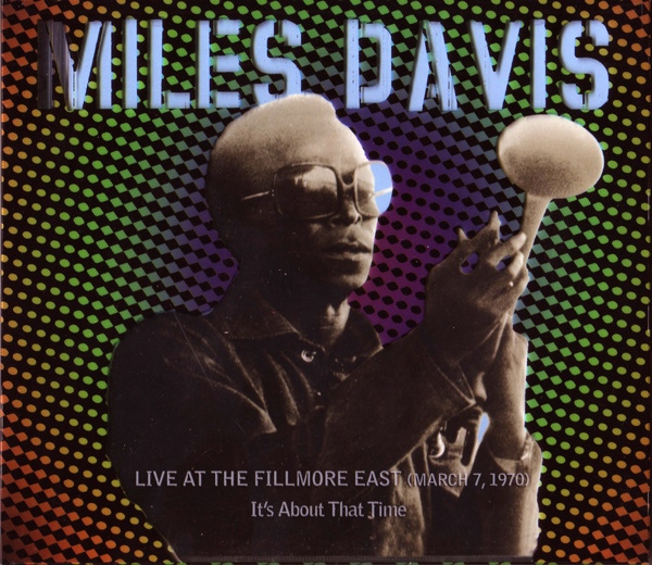 Miles Davis — Live at the Fillmore East (March 7, 1970) - It's About That Time