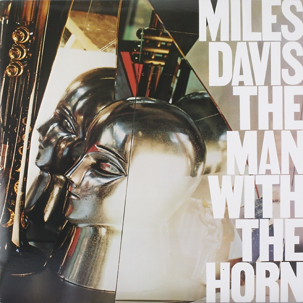 Miles Davis — The Man with the Horn