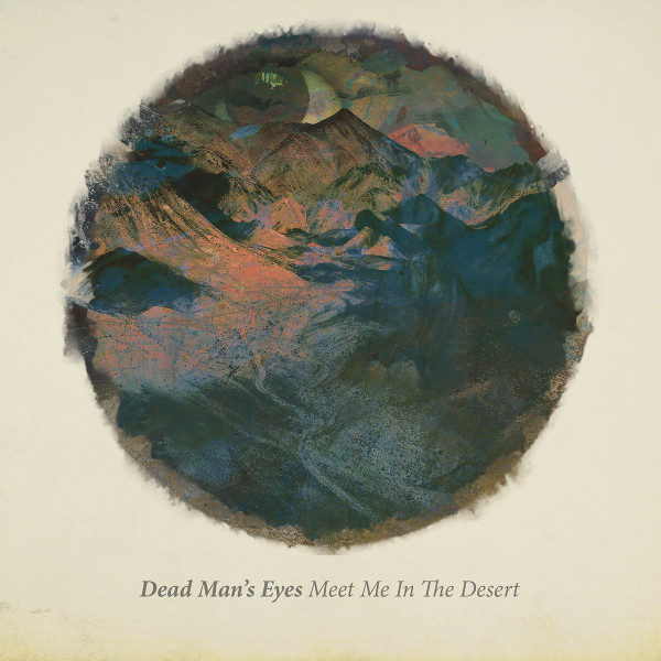 Dead Man's Eyes — Meet Me in the Desert