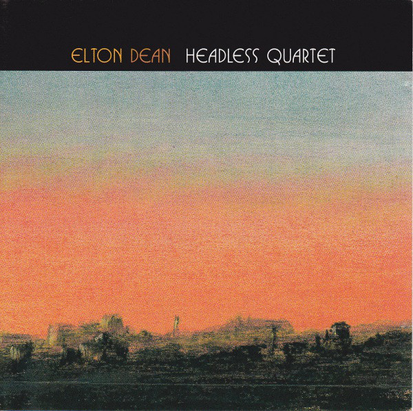 Elton Dean — Headless Quartet