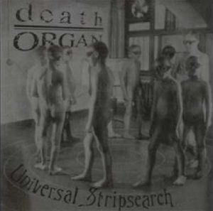 Death Organ — Universal Stripsearch
