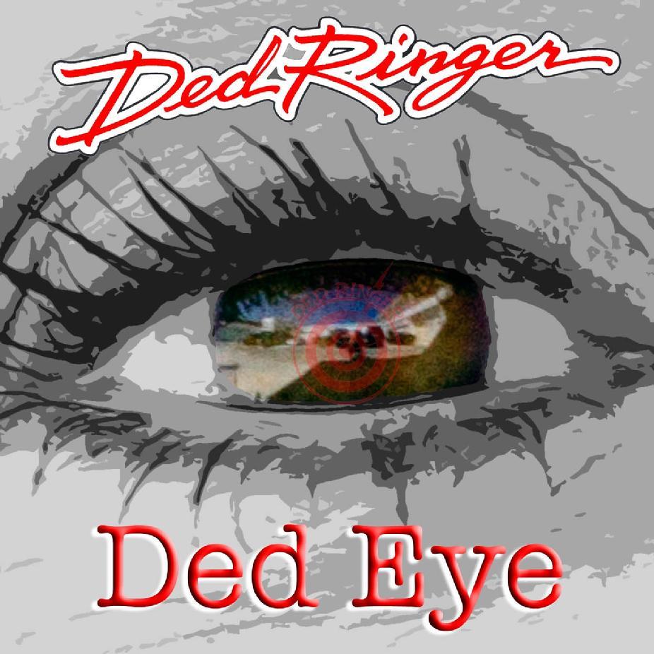Ded Ringer — Ded Eye