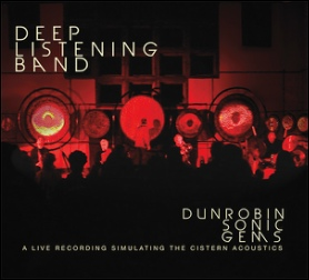 Deep Listening Band — Dunrobin Sonic Gems