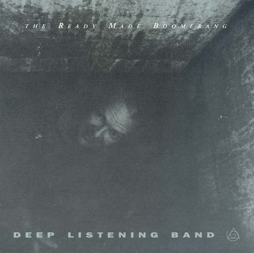 Deep Listening Band — The Ready Made Boomerang