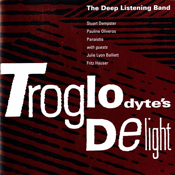Deep Listening Band — Troglodyte's Delight