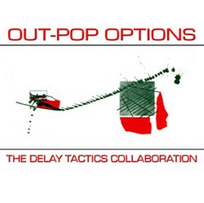 Delay Tactics — Out-Pop Options