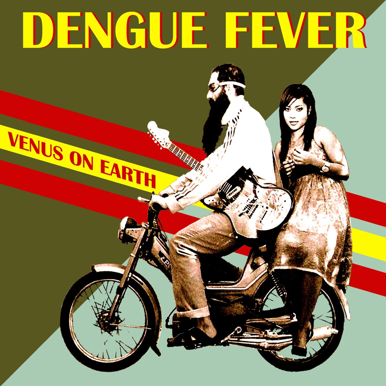 Dengue Fever — Venus on Earth