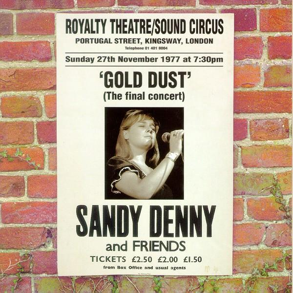 Sandy Denny — Gold Dust - Live at The Royalty