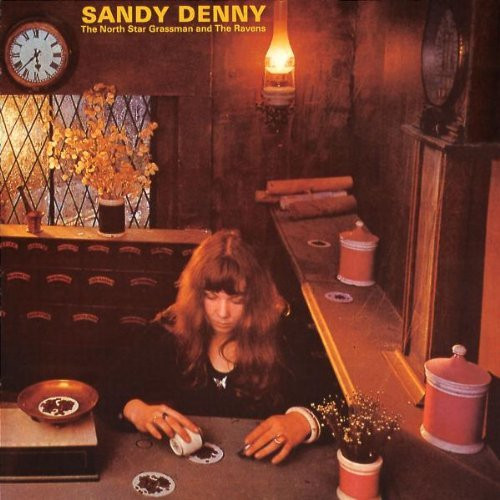 Sandy Denny — The North Star Grassman and the Ravens
